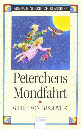 Peterchens Mondfahrt.: Bassewitz, Gerdt Von;