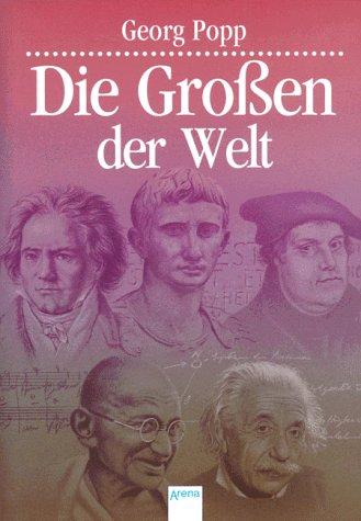 9783401046372: Die Großen der Welt. ( Ab 12 J.).