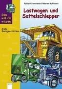 9783401046631: Das will ich wissen. Lastwagen und Sattelschlepper.
