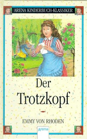 9783401046914: Der Trotzkopf.
