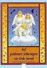 9783401047034: Auf goldenen Schwingen zur Erde herab. Ein nostalgisches Engelbuch