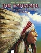 9783401047089: Die Indianer. Ihre Geschichte, ihr Leben, ihre Zukunft. ( Ab 10 J.).