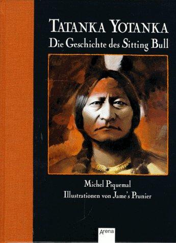 Tatanka Yotanka - die Geschichte des Sitting Bull Cover