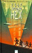 9783401048789: Zweitausenddreihundertsiebenundsechzig (2367), Experiment Hex. ( Ab 14 J.).