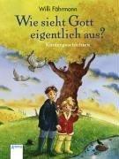 Wie sieht Gott eigentlich aus? Kindergeschichten. (: F?hrmann, Willi, Neuendorf,