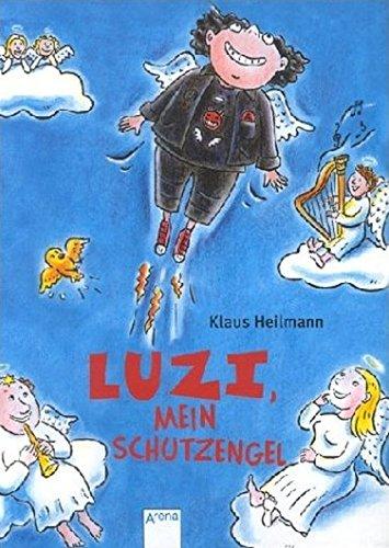 9783401052489: Luzi, mein Schutzengel. ( Ab 8 J.).