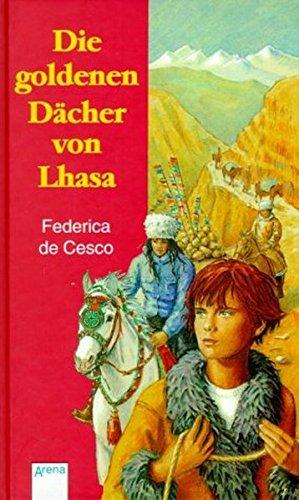 Die goldenen Dächer von Lhasa.: Cesco, Federica De