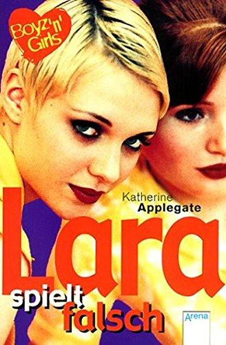 Boyz 'n' Girls 20. Lara spielt falsch. ( Ab 12 J.). (3401053213) by Katherine Applegate