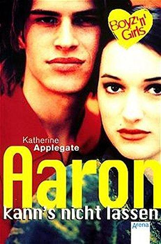 Boyz 'n' Girls 21. Aaron kanns nicht lassen. ( Ab 12 J.). (3401053221) by Katherine Applegate