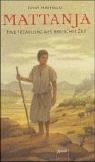 Mattanja: Eine Erzählung aus biblischer Zeit: Hartman, Evert:
