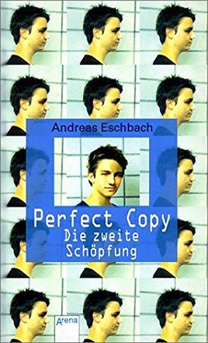9783401054254: Perfect Copy. Die zweite Schöpfung. ( Ab 12 J.).