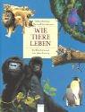 Wie Tiere leben. (3401054813) by Stonehouse, Bernard