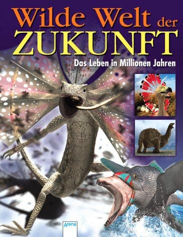 9783401055350: Wilde Welt der Zukunft: Das Leben in Millionen Jahren