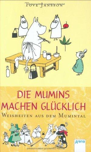 9783401058368: Die Mumins machen glücklich - Weisheiten aus dem Mumintal