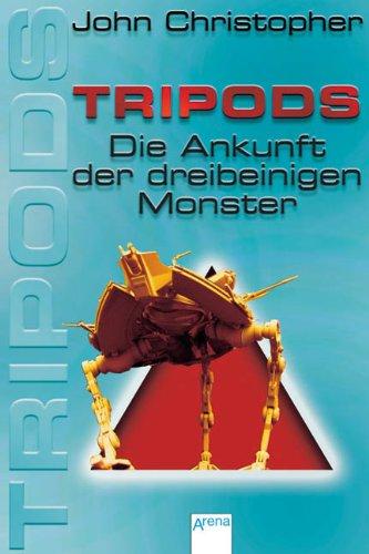 9783401058740: Tripods - Die Ankunft der dreibeinigen Monster