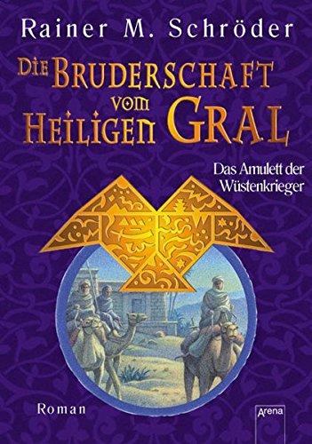 9783401058795: Die Bruderschaft vom Heiligen Gral 02. Das Amulett der Wüstenkrieger