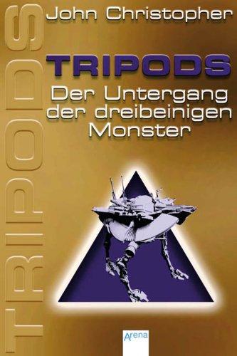 9783401059181: Tripods - Der Untergang der dreibeinigen Monster