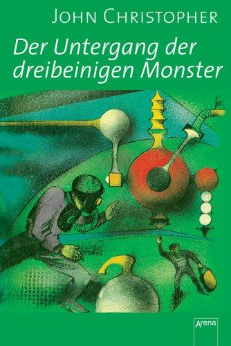 9783401059983: Tripods 3. Der Untergang der Dreibeinigen Monster. Sammleredition