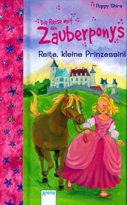 9783401060156: Die Reise mit den Zauberponys. Reite, kleine Prinzessin!
