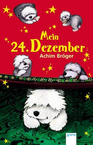 9783401060538: Mein 24. Dezember: Eine seltsame Geschichte