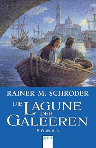 Die Lagune der Galeeren: Limitierte Ausgabe: Rainer M. Schröder