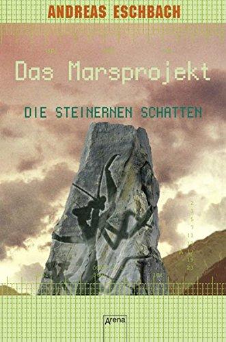 Das Marsprojekt 04. Die steinernen Schatten: Eschbach, Andreas