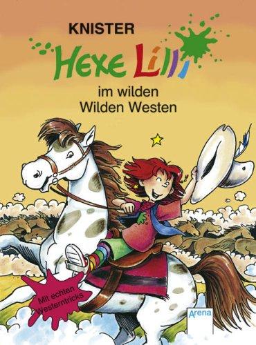 9783401061030: Hexe Lilli im wilden Wilden Westen: Mit echten Westerntricks