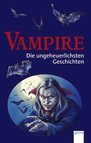 9783401061085: Vampire - Die ungeheuerlichsten Geschichten!