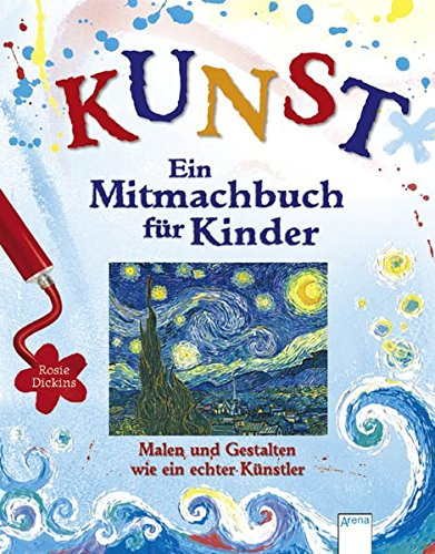 KUNST - Ein Mitmachbuch für Kinder (3401061747) by Dickins, Rosie