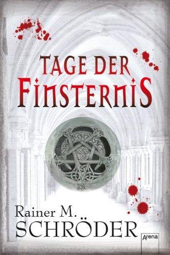 Tage der Finsternis.: Schröder, Rainer M.: