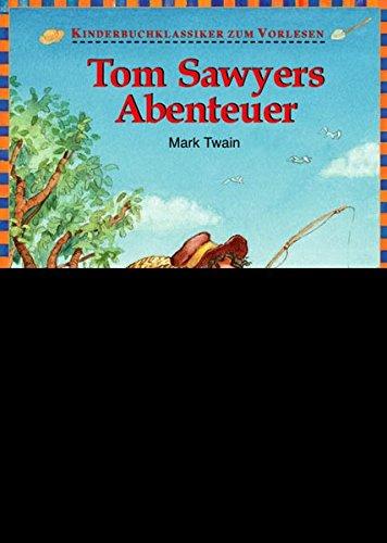 Tom Sawyers Abenteuer: Twain, Mark