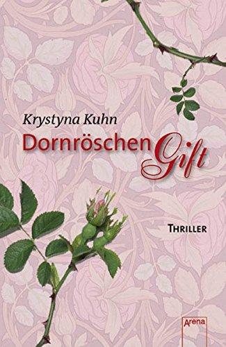 Dornröschengift Deutsch -: Krystyna Kuhn