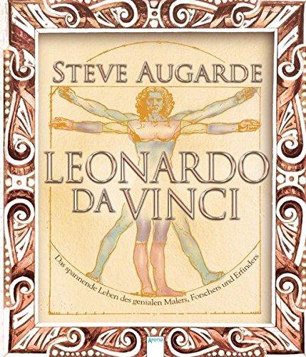 9783401063164: Leonardo da Vinci: Das spannende Leben des genialen Malers, Forschers und Erfinders