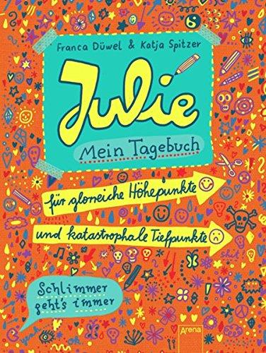 9783401063270: Julie. Mein Tagebuch: Für glorreiche Höhepunkte und katastrophale Tiefpunkte