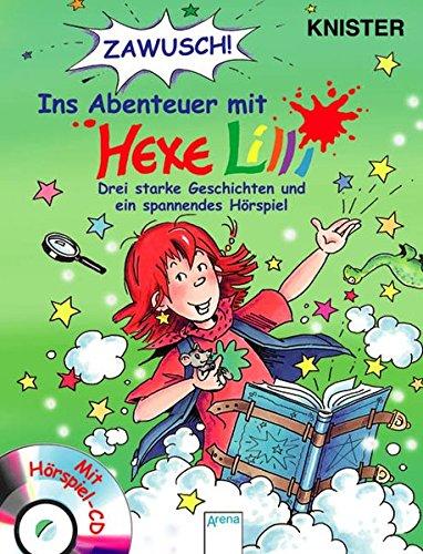 9783401064444: ZAWUSCH ! Ins Abenteuer mit Hexe Lilli. 3 Geschichten und CD: Drei starke Geschichten und ein spannendes Hörspiel