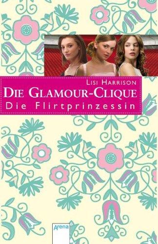 Die Glamour-Clique 14. Die Flirtprinzessin (3401064681) by Lisi Harrison