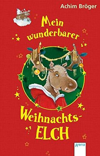 9783401064970: Mein wunderbarer Weihnachtselch