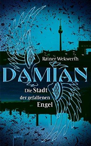 9783401065137: Damian - Die Stadt der gefallenen Engel