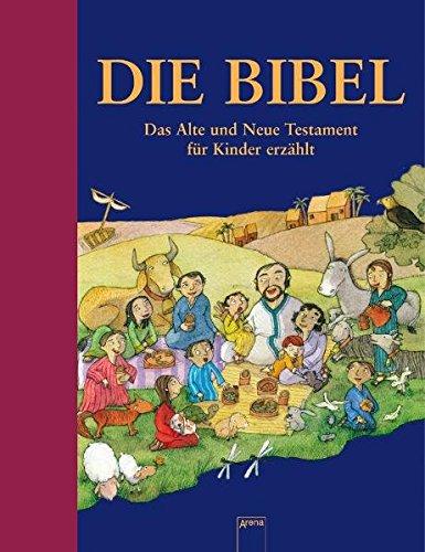 9783401065403: Die Bibel. Das Alte und Neue Testament für Kinder erzählt: Mit ausführlichem Sachteil