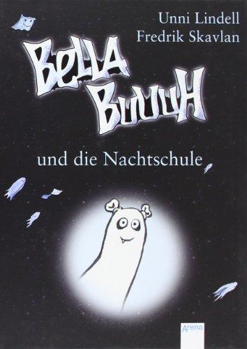 Bella Buuuh und die Nachtschule: Unni Lindell