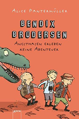 9783401066608: Bendix Brodersen - Angsthasen erleben keine Abenteuer