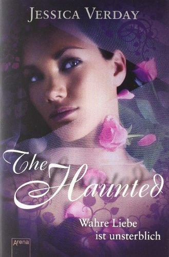9783401066714: The Haunted - Wahre Liebe ist unsterblich
