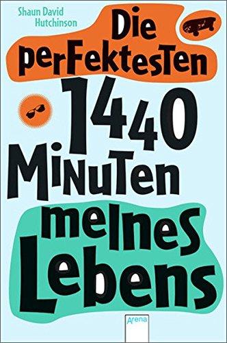 9783401067346: Die perfektesten 1440 Minuten meines Lebens