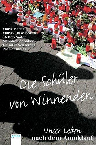 9783401067568: Die Schüler von Winnenden: Unser Leben nach dem Amoklauf