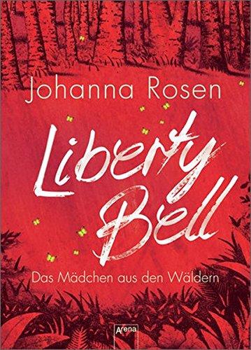 Liberty Bell: Das Mädchen aus den Wäldern