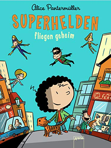 Superhelden fliegen geheim: Pantermüller, Alice und