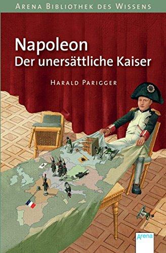 9783401068312: Napoleon. Der uners�ttliche Kaiser: Lebendige Geschichte