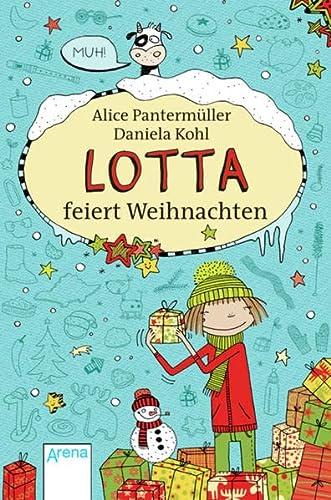 Lotta feiert Weihnachten (Paperback): Alice Pantermüller