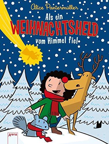 Als ein Weihnachtsheld vom Himmel fiel: Alice Pantermüller