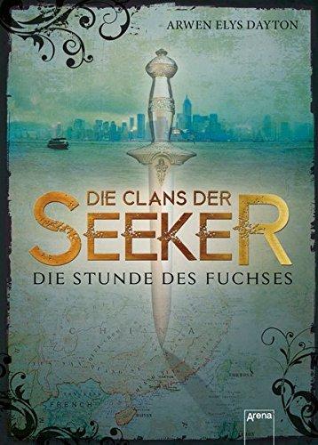 9783401069685: Die Clans der Seeker 01. Die Stunde des Fuchses